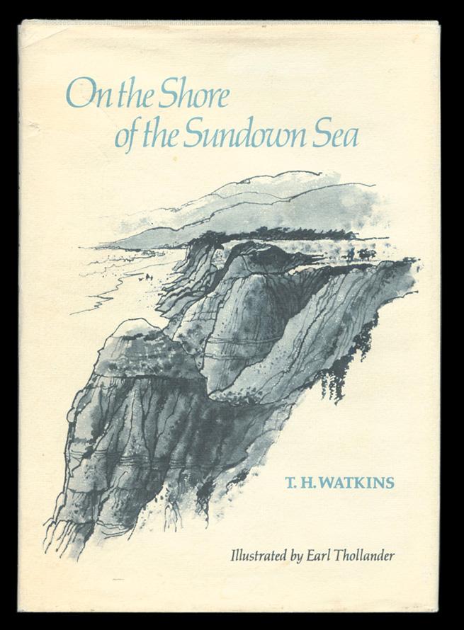 WATKINS, T H. - On the Shore of the Sundown Sea.