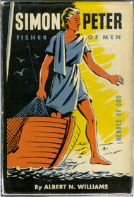 WILLIAMS, ALBERT N. - Simon Peter, Fisher of Men (Heroes of God Series).