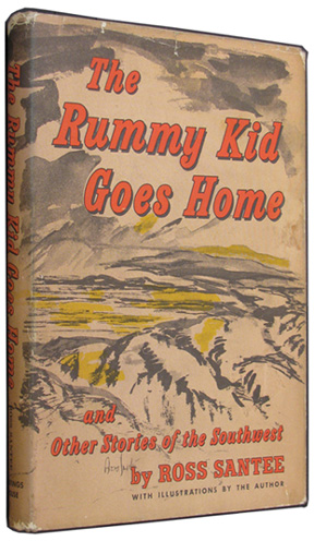 SANTEE, ROSS. - The Rummy Kid Goes Home and Other Stories of the Southwest.