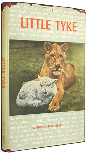 WESTBEAU, GEORGES H. - Little Tyke: The Amazing True Story of the World-Famous Vegetarian African Lioness.